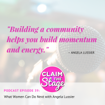 """Building a community helps you build momentum and energy."" Angela Lussier, CEO + Founder, Speaker Sisterhood"