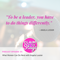 """To be a leader, you have to do things differently."" Angela Lussier, CEO + Founder, Speaker Sisterhood"