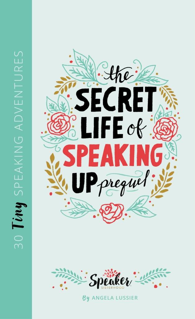 secret-life-speaking-up-prequel-30-tiny-speaking-adventures