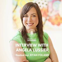 world-of-speakers-angela-lussier-interview-ryan-foland