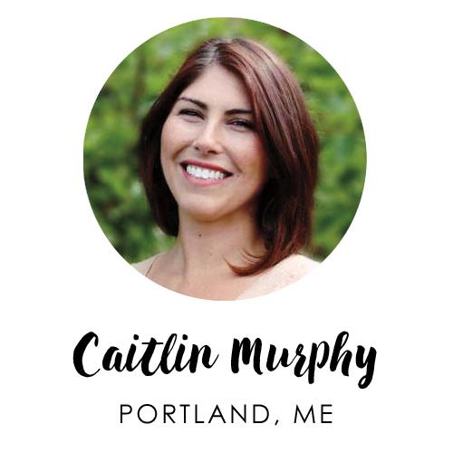 Caitlin Murphy, Portland, Maine