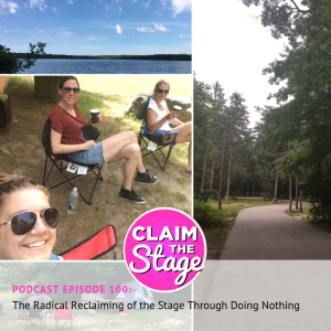 claimthestage-podcast-ep100-summer2018-speakersisterhood-reflection