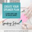 STEP 2: Create Your Speaker Plan